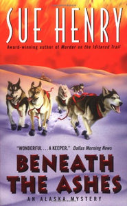 Beneath the Ashes:: An Alaska Mystery