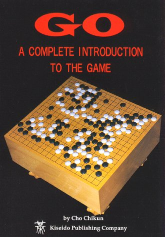Go: A Complete Introduction to the Game (Beginner and Elementary Go Books)
