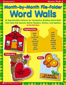 Month-by-month File-folder Word Walls: 26 Reproducible Patterns for Vocabulary-Building Word Walls That Help Kids Become Better Readers, Writers, and Spellers