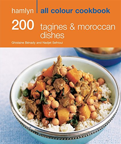200 Tagines and Moroccan Dishes. (Hamlyn All Colour Cookbook)