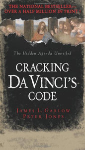Cracking Da Vinci's Code: You've Read the Fiction, Now Read the Facts