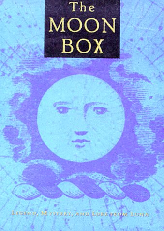 The Moon Box: Legends, Mystery and Lore from Luna : The Moon Goddess, Moon Lore, the Were-Wolf, Somium