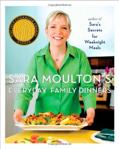 Sara Moulton's Everyday Family Dinners