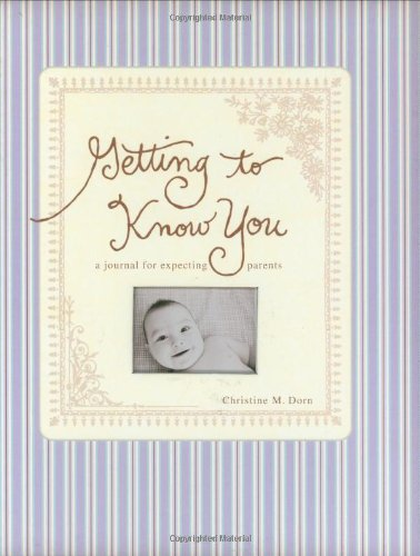 Getting To Know You: A Journal for Expecting Parents