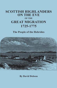 Scottish Highlanders on the Eve of the Great Migration, 1725-1775. The People of the Hebrides
