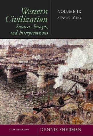 Western Civilization: Sources, Images, and Interpretations, Volume 2: From 1660