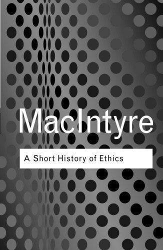 A Short History of Ethics (Routledge Classics)