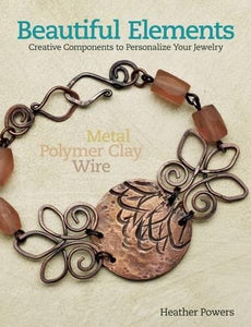 Beautiful Elements: Creative Components to Personalize Your Jewelry
