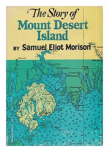 Story of Mt. Desert Island, Maine