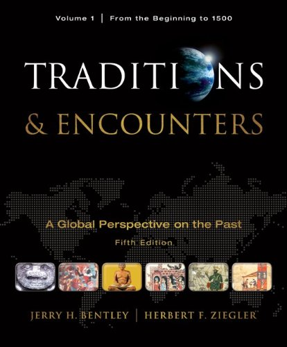 Traditions & Encounters, Volume  1  From the Beginning to 1500