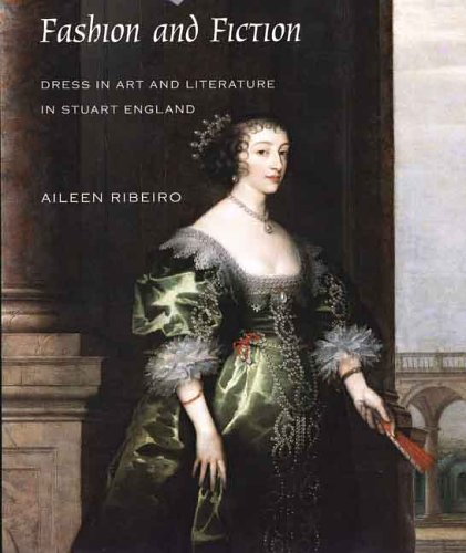 Fashion and Fiction: Dress in Art and Literature in Stuart England (The Paul Mellon Centre for Studies in British Art)