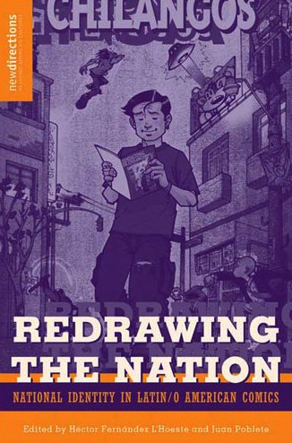 Redrawing The Nation: National Identity in Latin/o American Comics (New Directions in Latino American Cultures)