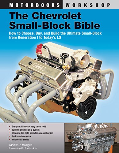 The Chevrolet Small-Block Bible: How to Choose, Buy and Build the Ultimate Small-Block from Generation I to Today's LS (Motorbooks Workshop)