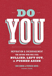 Do You: Inspiration and Encouragement for Anyone Who Was Ever Bullied, Left Out, or Pushed Aside