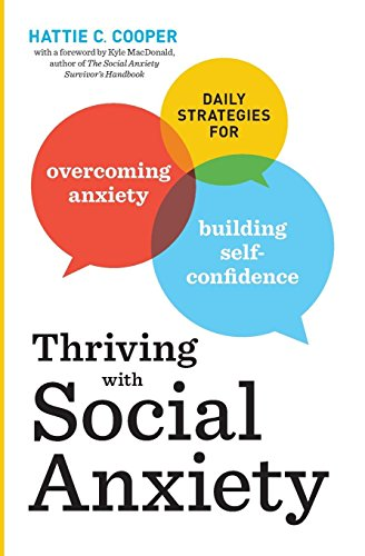 Thriving with Social Anxiety: Daily Strategies for Overcoming Anxiety and Building Self-Confidence