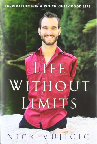 Life Without Limits: Inspiration for a Ridiculously Good Life