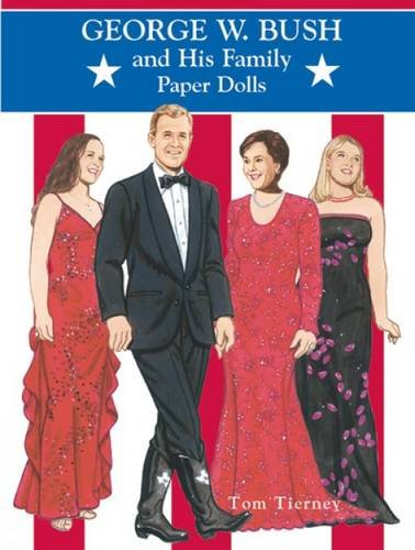George W. Bush and His Family Paper Dolls (Dover President Paper Dolls)