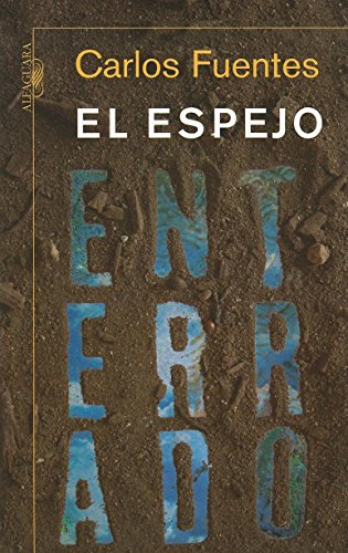 El espejo enterrado (Spanish Edition)