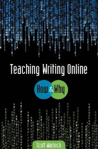 Teaching Writing Online: How and Why