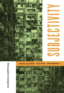 Subjectivity: Ethnographic Investigations (Ethnographic Studies in Subjectivity)