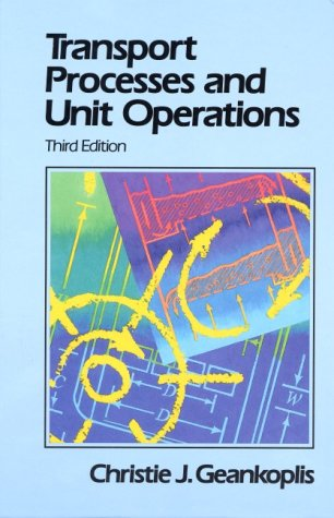 Transport Processes and Unit Operations (3rd Edition)