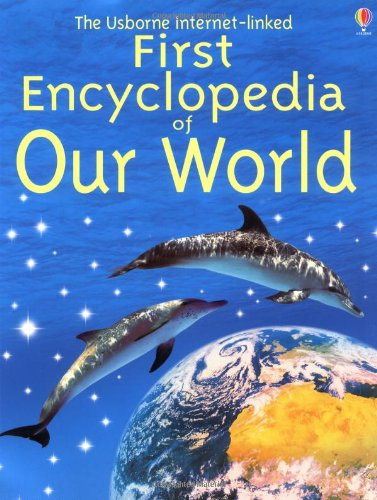 The Usborne Internet-Linked First Encyclopedia of Our World