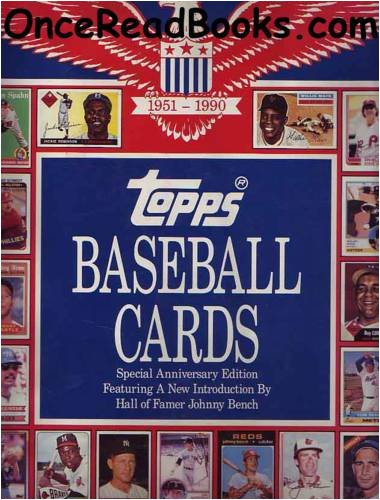 Topps Baseball Cards: Complete Picture Collection, 40-Year History, 1951-1990