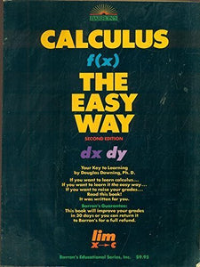 Calculus the Easy Way (Calculus the Easy Way, 2nd ed)