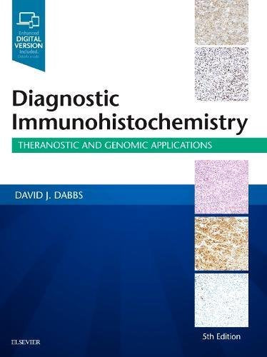 Diagnostic Immunohistochemistry: Theranostic and Genomic Applications, 5e