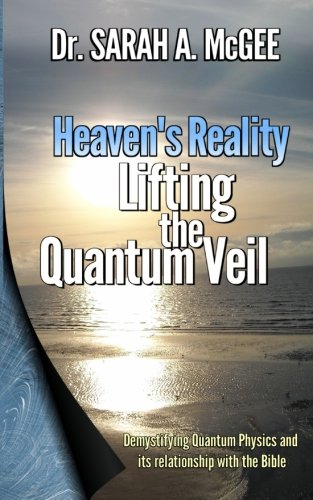 Heaven's Reality: Lifting the Quantum Veil