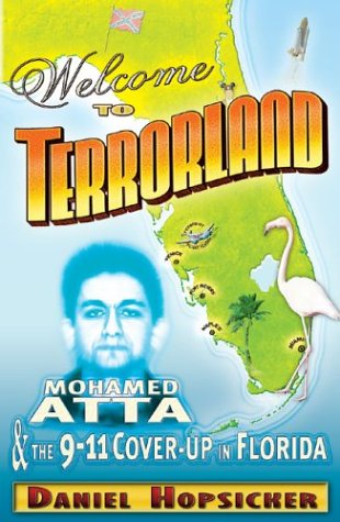 Welcome to Terrorland: Mohamed Atta & the 9-11 Cover-up in Florida