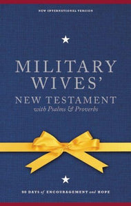 NIV, Military Wives' New Testament With Psalms and   Proverbs, Hardcover: 90 Days of Encouragement and Hope