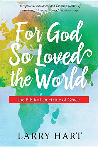 For God So Loved the World: The Biblical Doctrine of Grace