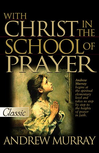 With Christ In The School Of Prayer (Updated) (Pure Gold Classics Series)