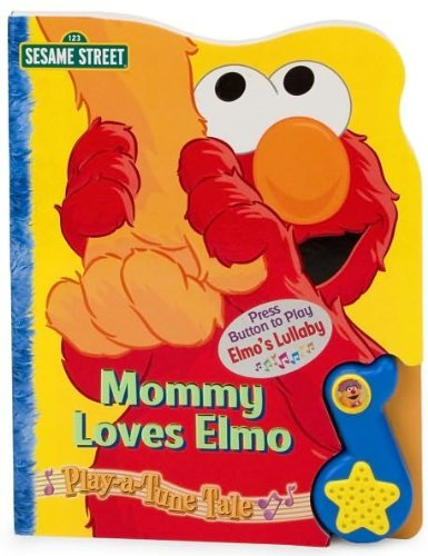 Mommy Loves Elmo Play-a-Tune Book (Play-A-Tune (Sesame Street))