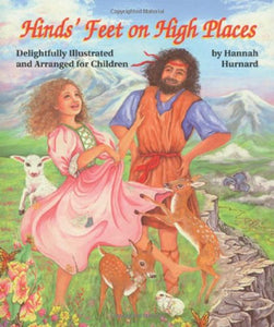 Hinds' Feet on High Places: Delightfully Illustrated and Arranged for Children