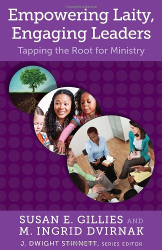 Empowering Laity, Engaging Leaders: Tapping the Root for Ministry (Living Church)