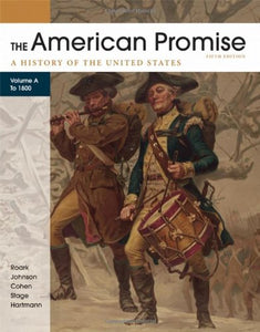 The American Promise, Volume A: A History of the United States: To 1800