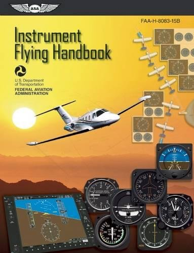 Instrument Flying Handbook: ASA FAA-H-8083-15B