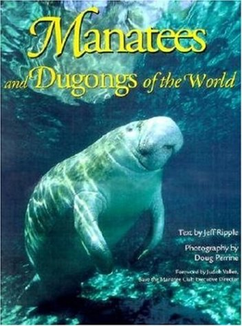Manatees and Dugongs of the World (Worldlife Discovery Guides)