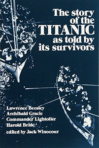The Story of the Titanic As Told by Its Survivors (Dover Maritime)