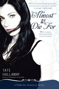 Almost to Die For: A Vampire Princess Novel (Vampire Princess of St. Paul)