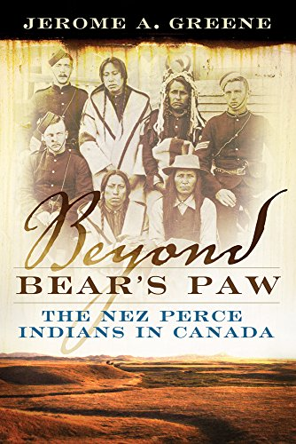 Beyond Bear's Paw: The Nez Perce Indians in Canada