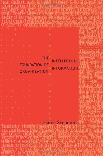 The Intellectual Foundation of Information Organization (Digital Libraries and Electronic Publishing)
