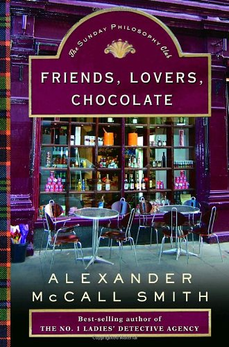 Friends, Lovers, Chocolate (An Isabel Dalhousie Novel)