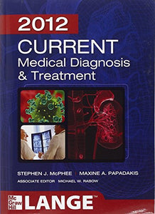 CURRENT Medical Diagnosis and Treatment 2012, Fifty-First Edition (LANGE CURRENT Series)