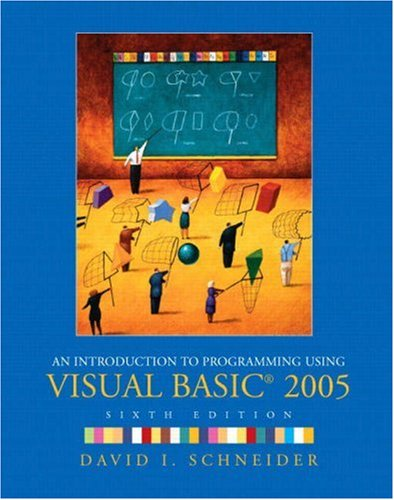 Introduction to Programming Using Visual Basic 2005, An (6th Edition)