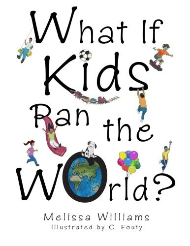 What If Kids Ran the World?