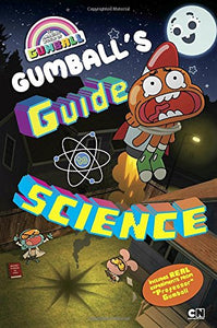 Gumball's Guide to Science (The Amazing World of Gumball)