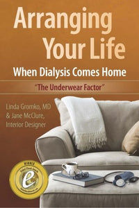 Arranging Your Life When Dialysis Comes Home (Volume 1)